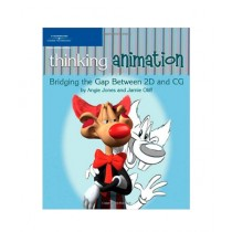 Thinking Animation Bridging the Gap Between 2D and CG Book