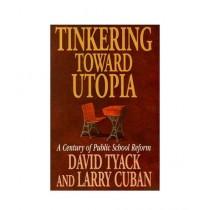 Tinkering Toward Utopia Book