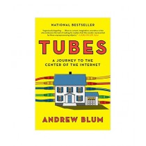 Tube A Journey to the Center of the Internet Book