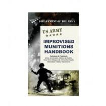 U.S. Army Improvised Munitions Handbook Reprint Edition