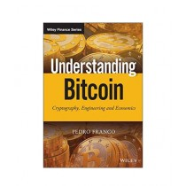 Understanding Bitcoin Cryptography, Engineering and Economics Book 1st Edition