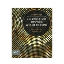 Using Open Source Platforms for Business Intelligence Book 1st Edition