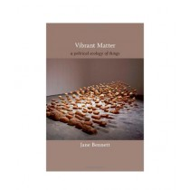 Vibrant Matter A Political Ecology of Things Book