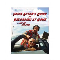 Voice Actor's Guide to Recording at Home and On the Road Book