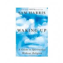 Waking Up A Guide to Spirituality Without Religion Book 1st Edition
