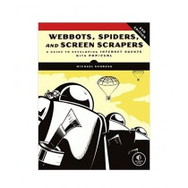Webbots, Spiders, and Screen Scrapers Book 2nd Edition
