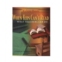 When Kids Can't Read What Teachers Can Do Book 1st Edition