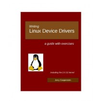 Writing Linux Device Drivers Book